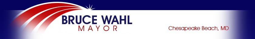 Bruce Wahl for Mayor - Chesapeake Beach, Maryland